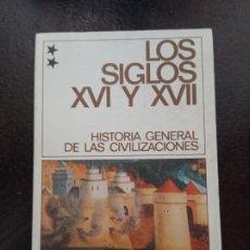 Libros de segunda mano: ROLAND MOUSNIER: HISTORIA GENERAL DE LAS CIVILIZACIONES. LOS SIGLOS XVI Y XVII. Lote 182465593