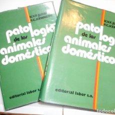 Libros de segunda mano: K.V.F. JUBB, P.C. KENNEDY PATOLOGÍA DE LOS ANIMALES DOMÉSTICOS Y96877. Lote 182476350