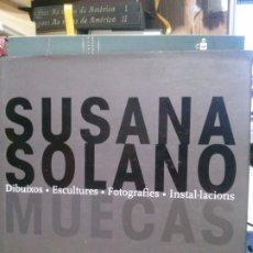 Libros de segunda mano: SUSANA SOLANO, MUECAS. Lote 182484310