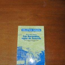 Libros de segunda mano: BIBLIOTECA CANARIA Nº 11: SAN BORONDÓN, SIGNO DE TENERIFE (MARÍA ROSA ALONSO).. Lote 182508088