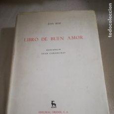 Libros de segunda mano: EL LIBRO DEL BUEN AMOR. JUAN RUIZ. EDITORIAL GREDOS 1967. MADRID. 670 GRAMOS. CON SOBRECUBIERTA. Lote 182525117
