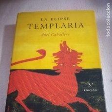 Libros de segunda mano: LA ELIPSE TEMPLARIA. ABEL CABALLERO. 3º ED. MARTINEZ ROCA EDICIONES. 2001. SOBRECUBIERTA. 442 PAG. Lote 182525376