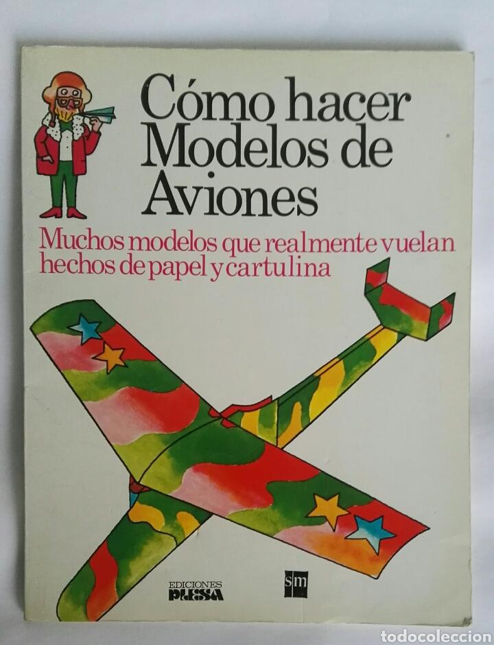 COMO HACER MODELOS DE AVIONES (Libros de Segunda Mano - Literatura Infantil y Juvenil - Otros)