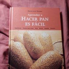 Libros de segunda mano: APRENDER A HACER PAN ES FACIL, DE FRANCISCO TEJERO. EXCELENTE ESTADO. MONTAGUD, 2003. PANADERIA.. Lote 182271141