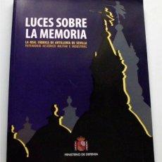 Livros em segunda mão: LUCES SOBRE LA MEMORIA. LA REAL FÁBRICA DE ARTILLERÍA DE SEVILLA. Lote 182547635
