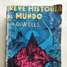 Libros de segunda mano: BREVE HISTORIA DEL MUNDO - H.G. WELLS - ED. DE GRANDES AUTORES. Lote 182579657