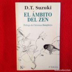 Libros de segunda mano: EL ÁMBITO DEL ZEN, DE D.T. SUZUKI, KAIROS 1999, 3 EDICIÓN, 137 PAGINAS, EN RUSTICA CON SOLAPAS.. Lote 182589872