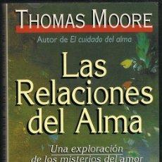 Libros de segunda mano: LAS RELACIONES DEL ALMA THOMAS MOORE . Lote 182612410