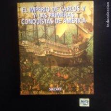 Libros de segunda mano: EL IMPERIO DE CARLOS V Y LAS PRIMERAS CONQUISTAS DE AMÉRICA. Lote 182619972