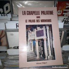 Libros de segunda mano: LA CHAPELLE PALATINE DANS LE PALAIS DES NORMANDS. Lote 182626078