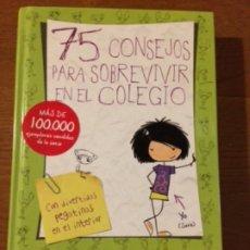 Libros de segunda mano: 75 CONSEJOS PARA SOBREVIVIR EN EL COLEGIO - MARIA FRISA - ALFAGUARA - 2015. Lote 182626765
