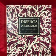 Libros de segunda mano: DISEÑOS MEXICANOS, ARTE Y DECORACION DE CHLOE SAYER. 1990. Lote 261519465