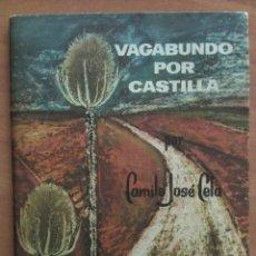 Libros de segunda mano: 1955 VAGABUNDO POR CASTILLA - CAMILO JOSÉ CELA. Lote 195531633
