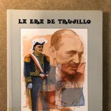 Libros de segunda mano: LA ERA TRUJILLO (UN ESTUDIO CAUÍSTICO DE DICTADURA HISPANOAMERICANA). JESÚS DE GALINDEZ. Lote 182647647