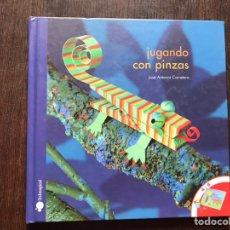 Libros de segunda mano: JUGANDO CON PINZAS. JOSÉ ANTONIO CARRETERO.. Lote 182653632