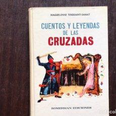 Libros de segunda mano: CUENTOS Y LEYENDAS DE LAS CRUZADAS. MAGUELONNE TOMSAINT-SAMAT. Lote 182653727
