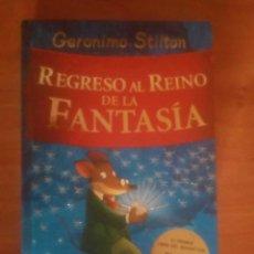 Libros de segunda mano: REGRESO AL REINO DE LA FANTASÍA GERONIMO STILTON. Lote 182663871