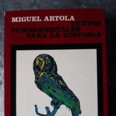 Libros de segunda mano: TEXTOS FUNDAMENTALES PARA LA HISTORIA, MIGUEL ARTOLA. Lote 182672677