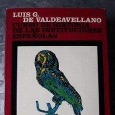 Libros de segunda mano: CURSO DE HISTORIA DE LAS INSTITUCIONES ESPAÑOLAS, LUIS G. VALDEAVELLANO.. Lote 182673038