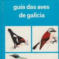 Libros de segunda mano: GUÍA DAS AVES DE GALICIA. EDITORIAL GALAXIA (1980). EDICIÓN EN GALLEGO. Lote 182680137