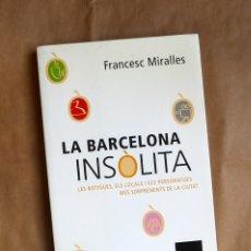 Libri di seconda mano: LA BARCELONA INSÒLITA - FRANCESC MIRALLES. Lote 182682888
