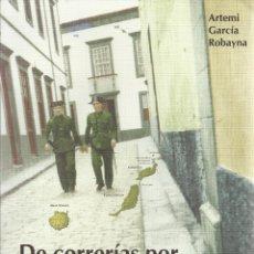 Libros de segunda mano: ARTEMI GARCÍA ROBAYNA-DE CORRERÍAS POR LAS CANARIAS ORIENTALES:CRÓNICA DEL PERIODO UNIPROVINCIAL.. Lote 182690377