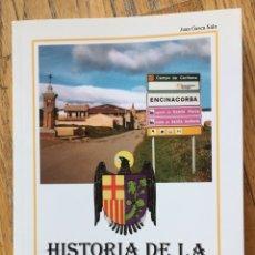 Libros de segunda mano: HISTORIA DE LA VILLA DE ENCINACORBA, JUAN GASCA SALO. Lote 182692681
