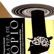Libros de segunda mano: THÉOPHILE GAUTIER. LA PIPA DE OPIO. NUEVO. Lote 182699727