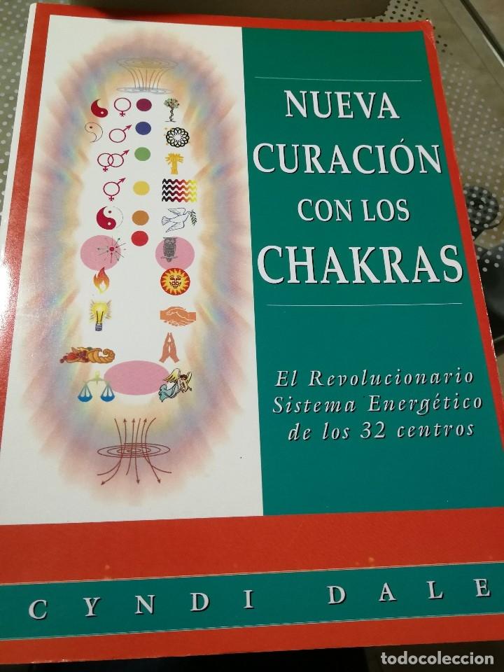 NUEVA CURACIÓN CON LOS CHAKRAS. EL REVOLUCIONARIO SISTEMA ENERGÉTICO DE LOS 32 CENTROS (DALE, CYNDI) (Libros de Segunda Mano - Parapsicología y Esoterismo - Otros)