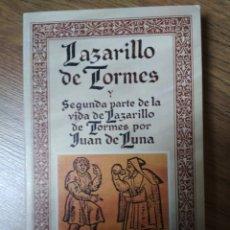 Libros de segunda mano: LAZARILLO DE TORMES Y SEGUNDA PARTE DE LA VIDA DE LAZARILLO DE TORMES POR JUAN DE LUNA. Lote 182726435