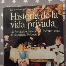 Libros de segunda mano: HISTORIA DE LA VIDA PRIVADA, LA REVOLUCION FRANCESA Y EL ASENTAMIENTO DE LA SOCIEDAD BURGUESA. Lote 182731496