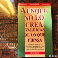 Libros de segunda mano: AUNQUE NO LO CREA VALE MÁS DE LO QUE PIENSA. LINDA FIELD. Lote 182739106