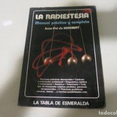 Livres d'occasion: LA RADIESTESIA. MANUAL PRÁCTICO Y COMPLETO - JEAN POL DE HERSAINT LA TABLA DE ESMERALDA. Lote 182782628