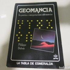 Livres d'occasion: PHILIPPE DUBOIS, GEOMANCIA, LA TABLA DE ESMERALDA. Lote 182782840