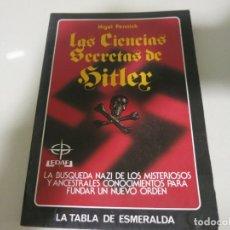 Livres d'occasion: NIGEL PENNICK, LAS CIENCIAS SECRETAS DE HITLER, LA TABLA ESMERALDA . Lote 182782941