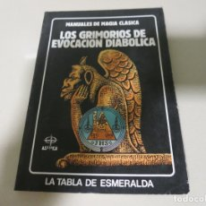 Livres d'occasion: LOS GRIMORIOS DE EVOCACION DIABOLICA. MANUALES DE MAGIA CLASICA. LIBRO EDAF. LA TABLA ESMERALDA. Lote 182783445