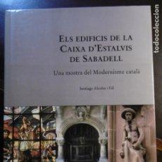 Libros de segunda mano: ELS EDIFICIS DE LA CAIXA D´ESTALVIS DE SABADELL. MOSTRA MODERNISME CATALÀ.. Lote 182783652