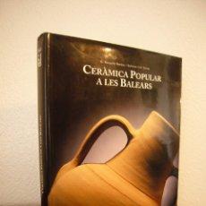 Libros de segunda mano: CERÀMICA POPULAR A LES BALEARS (ÀMBIT, 1997) G. ROSSELLÓ BORDOY & BALTASAR COLL. MOLT RAR.. Lote 182789187
