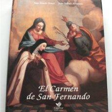 Libros de segunda mano: EL CARMEN DE SAN FERNANDO (CÁDIZ) CAJASUR PUBLICACIONES. JUAN ARANDA DONCEL. JUAN DOBADO FERNÁNDEZ. Lote 182800812