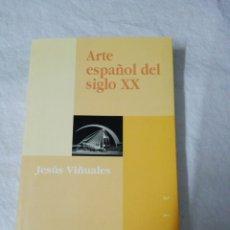 Libros de segunda mano: ARTE ESPAÑOL DEL SIGLO XX....1998. Lote 182813008