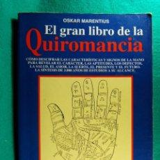 Libros de segunda mano: EL GRAN LIBRO DE LA QUIROMANCIA-SIGNOS DE LA MANO, CARACTER, AMOR, SUERTE-OSKAR MARENTIUS-1993. . Lote 182833422