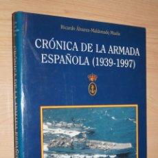 Libros de segunda mano: CRÓNICA DE LA ARMADA ESPAÑOLA (1939-1997) RICARDO ÁLVAREZ-MALDONADO. Lote 182834367