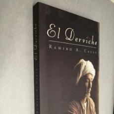 Libros de segunda mano: EL DERVICHE / RAMIRO A. CALLE / MARTÍNEZ ROCA 1ª EDICIÓN 1999. Lote 182878920