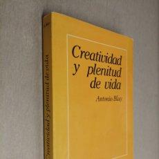 Libros de segunda mano: CREATIVIDAD Y PLENITUD DE VIDA / ANTONIO BLAY / EDITORIAL IBERIA 1984. Lote 182879396