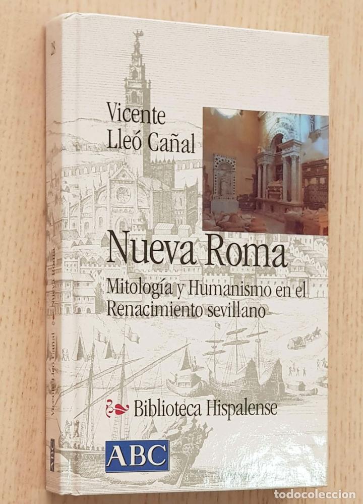 NUEVA ROMA. MITOLOGÍA Y HUMANISMO EN EL RENACIMIENTO SEVILLANO. (COL. BIBLIOTECA HISPALENSE, 28) (Libros de Segunda Mano - Bellas artes, ocio y coleccionismo - Otros)