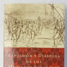 Libros de segunda mano: EXPULSIÓN Y DIÁSPORA DE LOS MORISCOS ESPAÑOLES-GREGORIO MARAÑÓN-ED. TAURIS, 2004. Lote 182898755