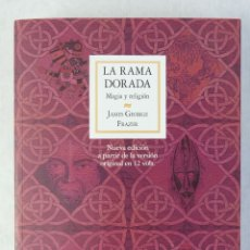 Libros de segunda mano: LA RAMA DORADA, MAGIA Y RELIGIÓN-JAMES GEORGE FRAZER-FONDO DE CULTURA ECONÓMICA, 2008. Lote 182900002