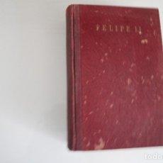 Libros de segunda mano: FELIPE II. Lote 182900042