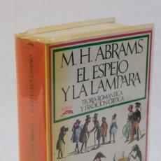 Libros de segunda mano: EL ESPEJO Y LA LAMPARA, TEORÍA ROMÁNTICA Y TRADICIÓN CRÍTICA-M.H.ABRAMS-BARRAL EDITORES, 1975. Lote 182902706