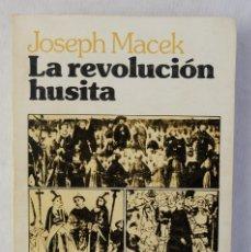 Libros de segunda mano: LA REVOLUCIÓN HUSITA, ORIGINES, DESARROLLO Y CONSECUENCIAS-JOSEPH MACEK-1975. Lote 182902712